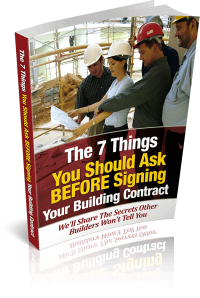 7 Things You Must Ask Your Builder BEFORE Signing Contract